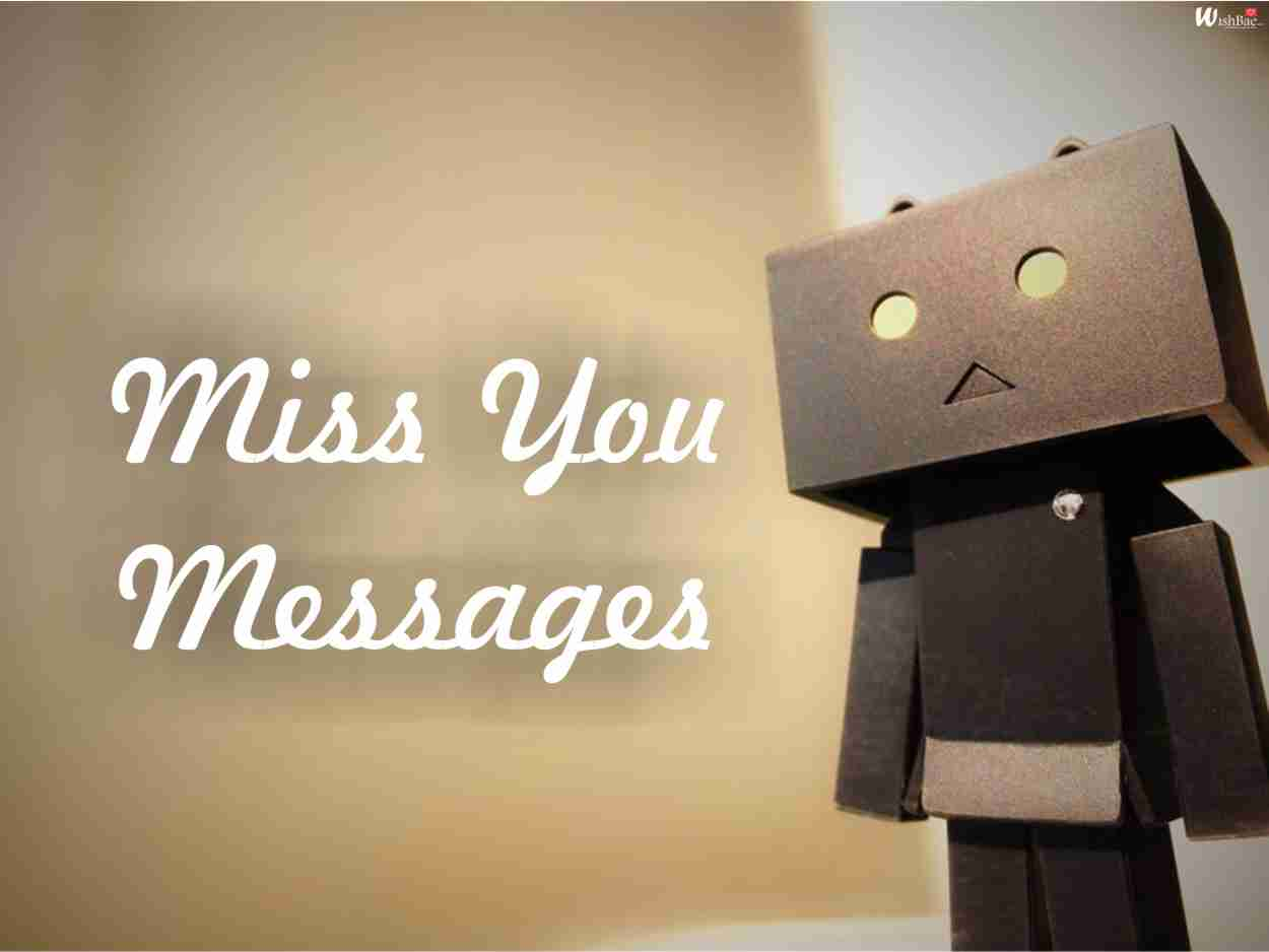 I Miss You Messages, Quotes, Sayings for Him/Her - WishBae