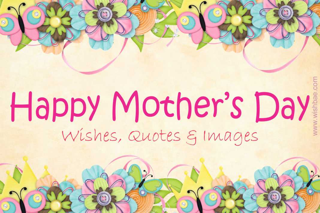 Happy Mother's Day Wishes, Quotes & Images - WishBae