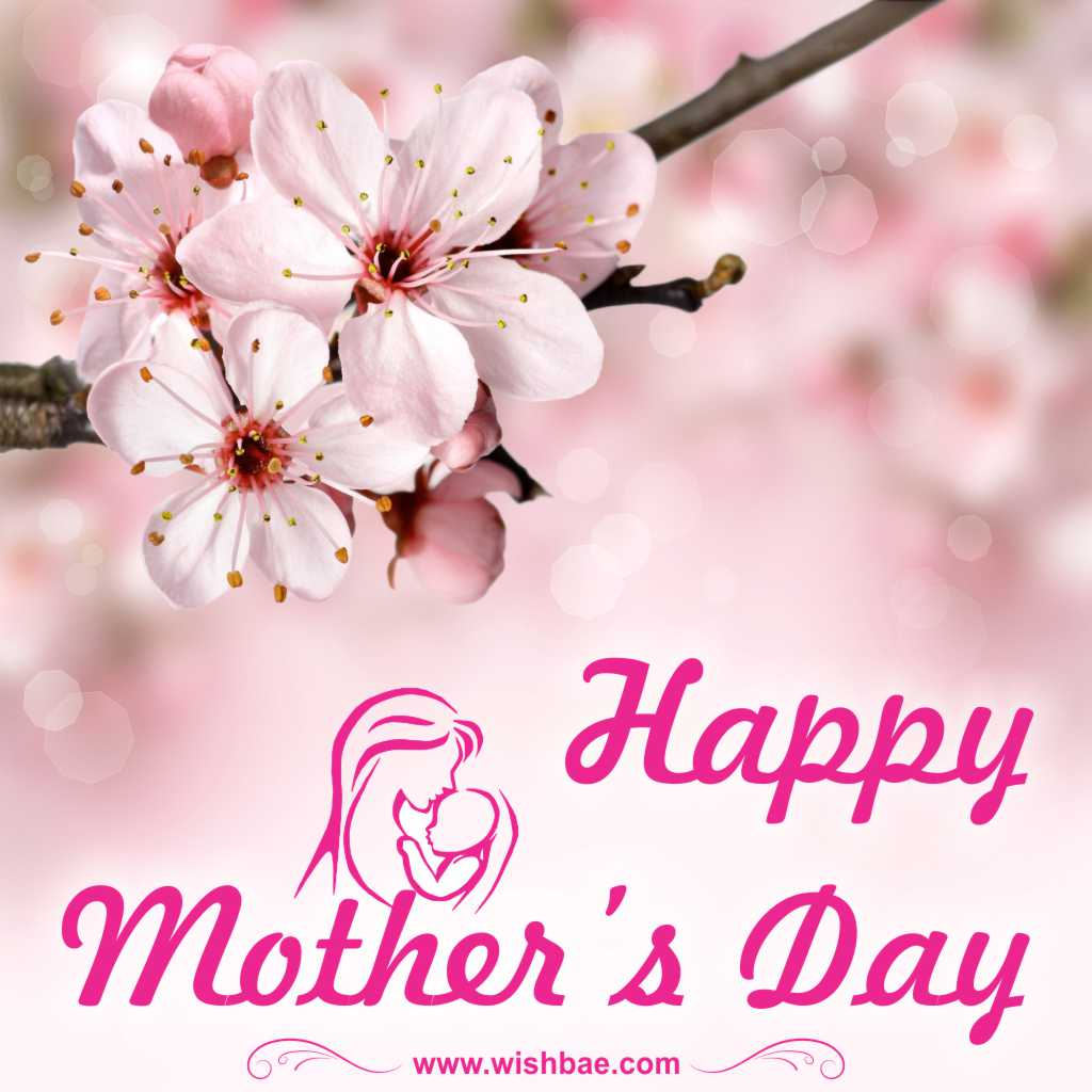 The Best Mother Day Quotes: Happy Mother's Day Wishes, Quotes & Images
