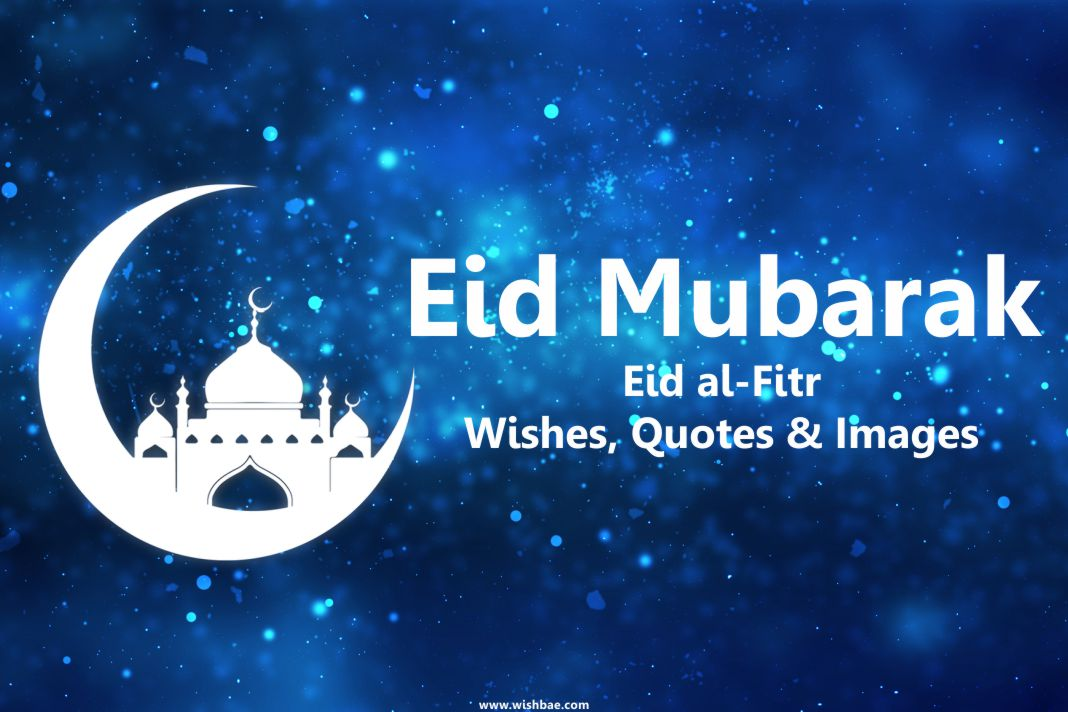 Eid mubarak wishes happy eid al fitr quotes messages images eid mubarak wishes happy eid al fitr wishes quotes messages images m4hsunfo