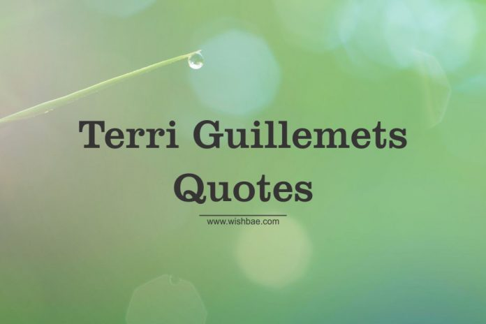 Terri Guillemets Quotes