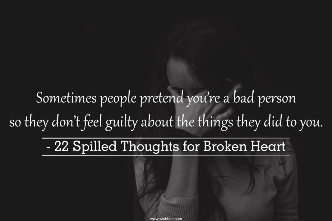 22 Spilled Thoughts Quotes For Broken Heart With Images Wishbae